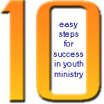 10 easy steps to guarantee a successful youth ministry